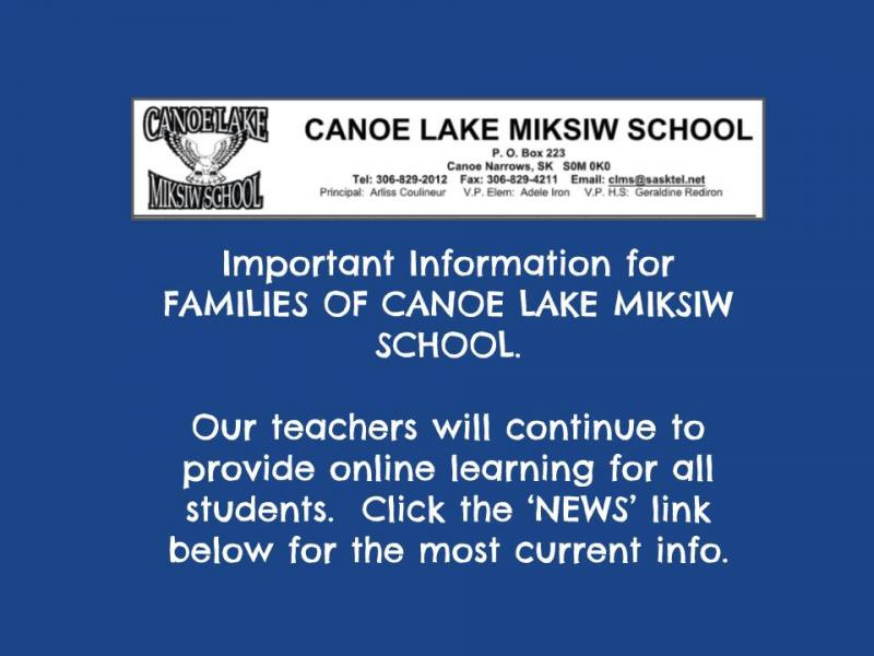 INPORTANT INFORMATION - CANOE LAKE MIKSIW SCHOOL